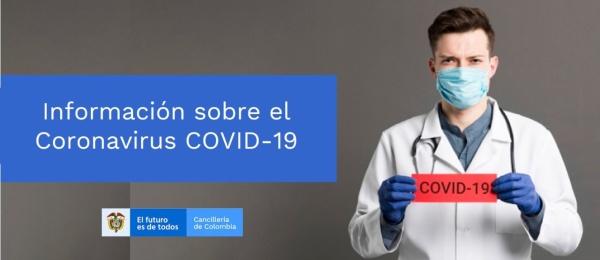 Información sobre el Novel Coronavirus (COVID-19) para la comunidad colombiana residente en la circunscripción del Consulado de Colombia