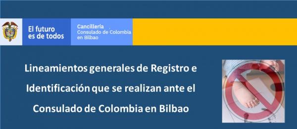 Lineamientos generales de Registro e Identificación que se realizan ante el Consulado de Colombia